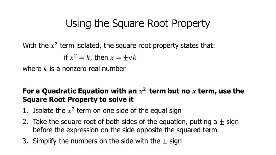 Using the Square Root Property •
