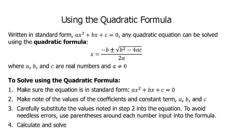 Using the Quadratic Formula •
