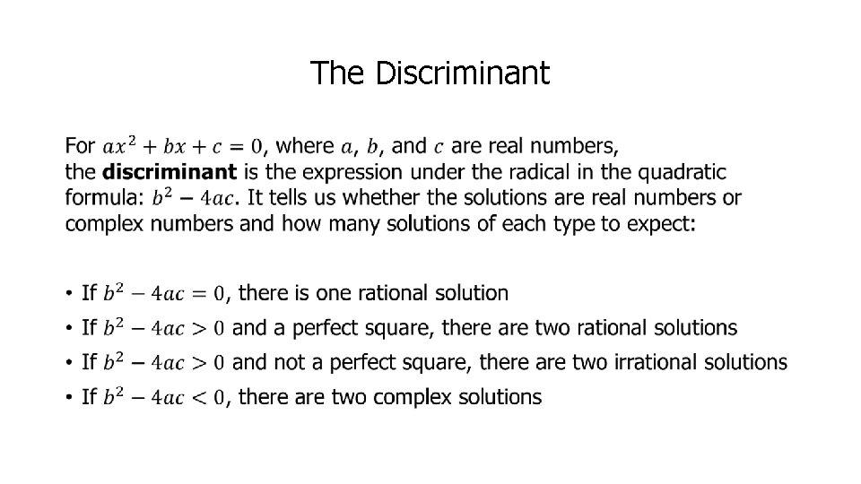 The Discriminant •