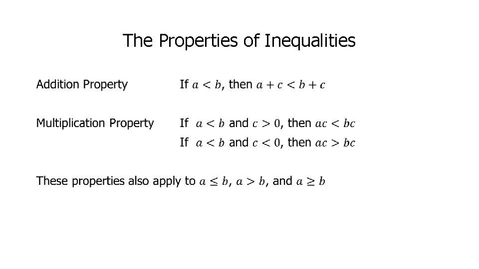 The Properties of Inequalities •