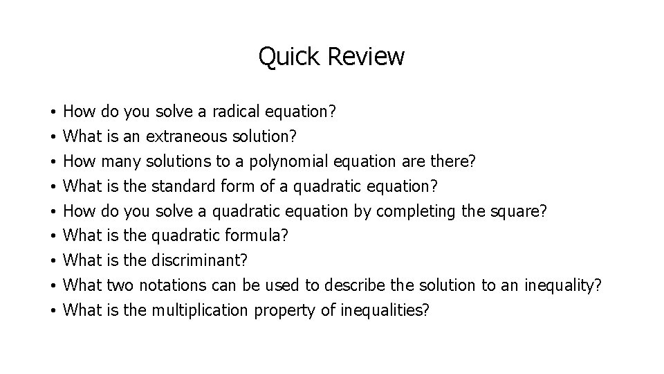 Quick Review • • • How do you solve a radical equation? What is