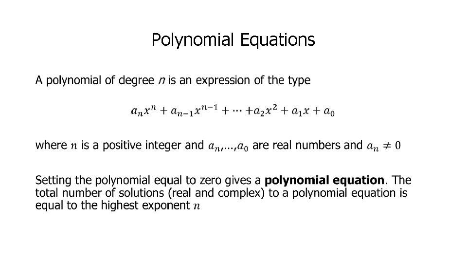 Polynomial Equations •