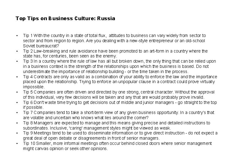Top Tips on Business Culture: Russia • • • Tip 1 With the country