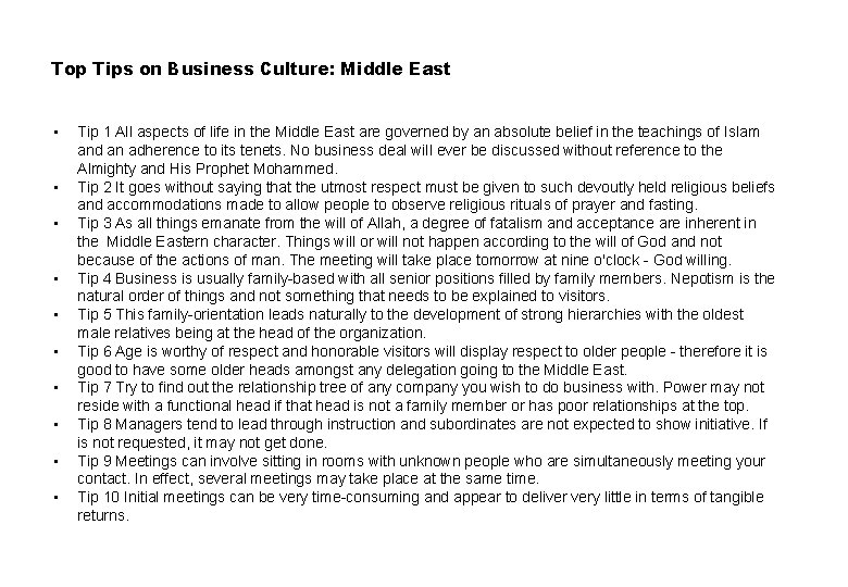 Top Tips on Business Culture: Middle East • • • Tip 1 All aspects