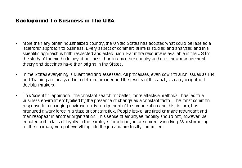 Background To Business in The USA • More than any other industrialized country, the