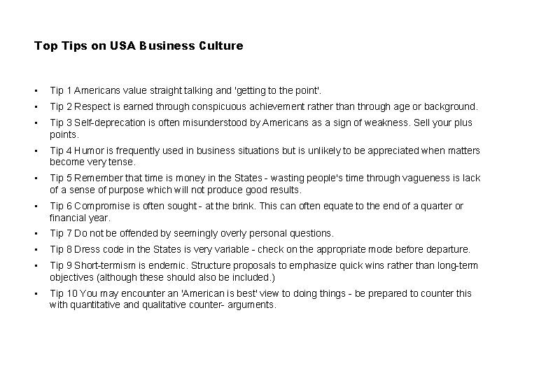 Top Tips on USA Business Culture • Tip 1 Americans value straight talking and