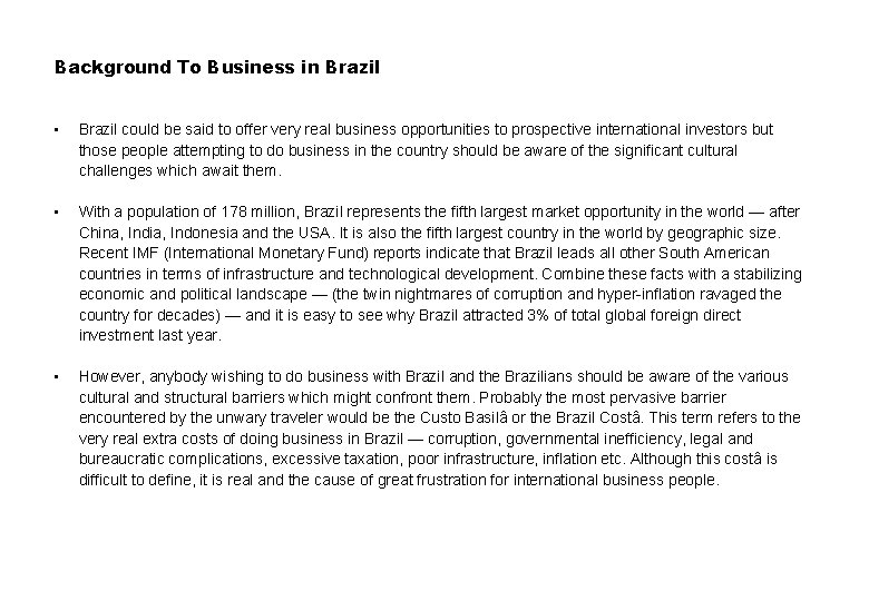 Background To Business in Brazil • Brazil could be said to offer very real