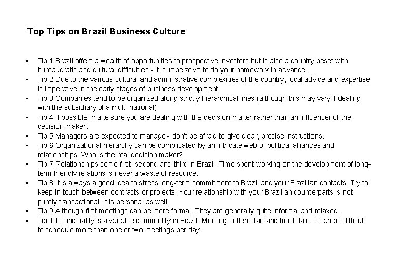 Top Tips on Brazil Business Culture • • • Tip 1 Brazil offers a