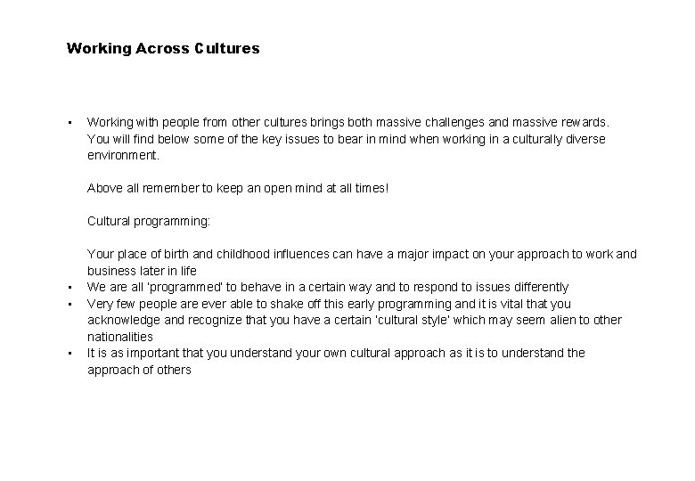 Working Across Cultures • Working with people from other cultures brings both massive challenges