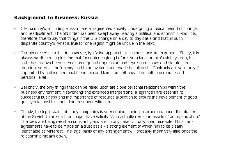 Background To Business: Russia • CIS country's, including Russia, are a fragmented society, undergoing