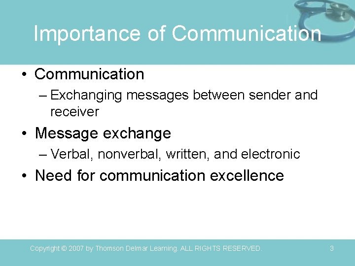 Importance of Communication • Communication – Exchanging messages between sender and receiver • Message