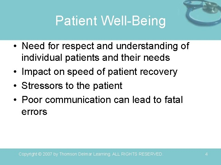 Patient Well-Being • Need for respect and understanding of individual patients and their needs