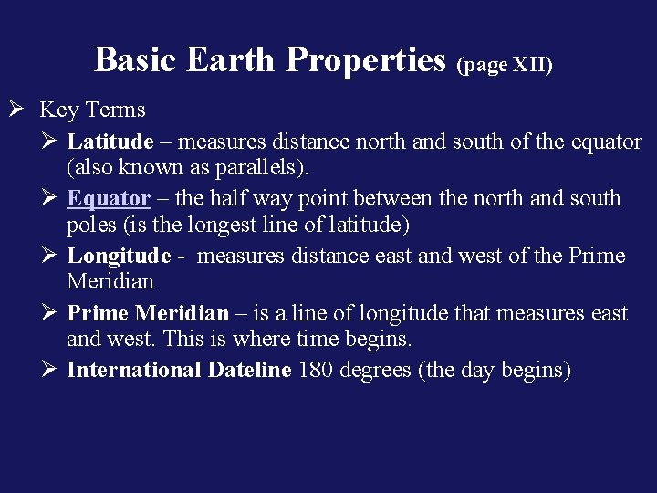 Basic Earth Properties (page XII) Ø Key Terms Ø Latitude – measures distance north