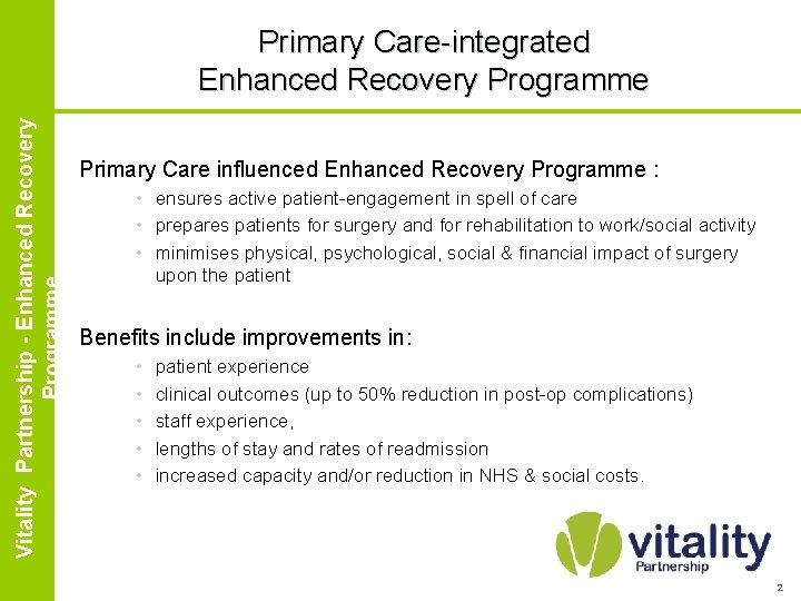 Enhanced Vitality Partnership Recovery Partnership - Enhanced. Programme Recovery Programme Primary Care-integrated Enhanced Recovery