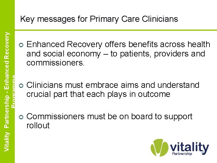 Enhanced Vitality Partnership Recovery Partnership - Enhanced. Programme Recovery Programme Key messages for Primary