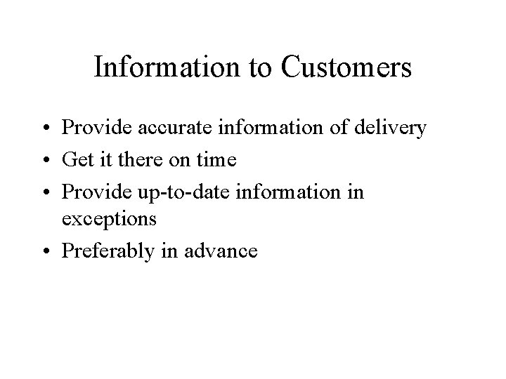 Information to Customers • Provide accurate information of delivery • Get it there on