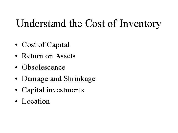 Understand the Cost of Inventory • • • Cost of Capital Return on Assets
