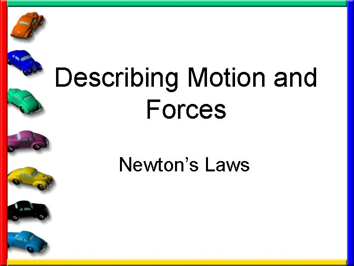 Describing Motion and Forces Newton's Laws