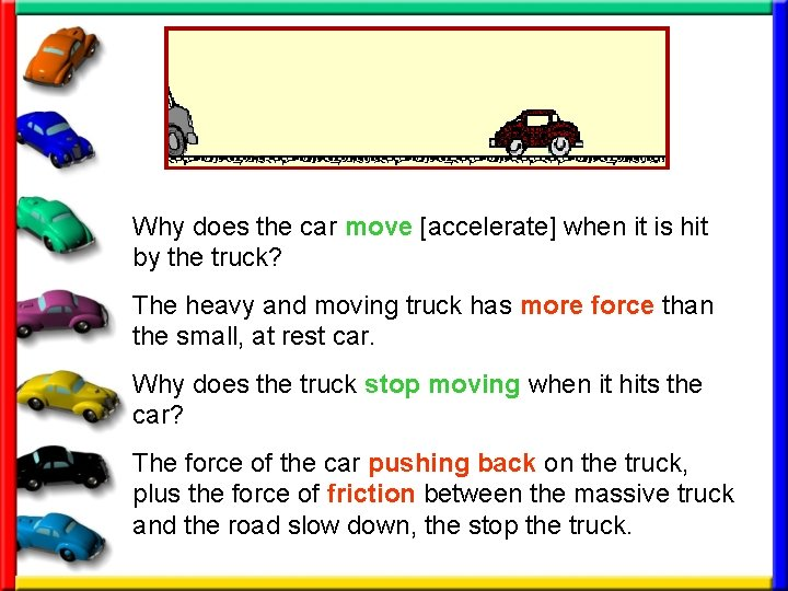 Why does the car move [accelerate] when it is hit by the truck? The