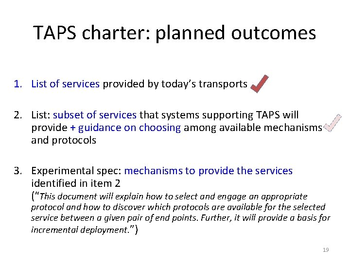 TAPS charter: planned outcomes 1. List of services provided by today's transports 2. List: