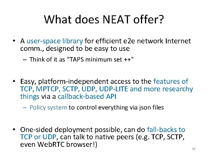 What does NEAT offer? • A user-space library for efficient e 2 e network