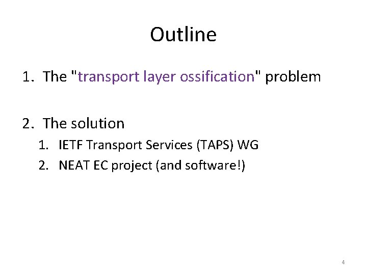 """Outline 1. The """"transport layer ossification"""" problem 2. The solution 1. IETF Transport Services"""