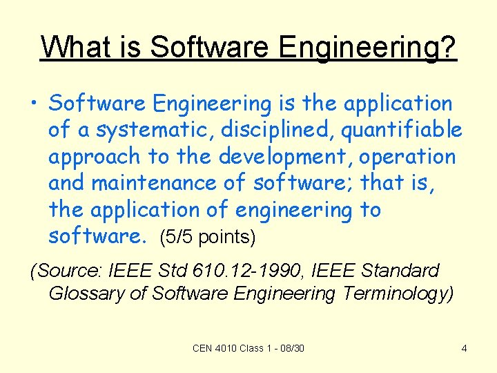 What is Software Engineering? • Software Engineering is the application of a systematic, disciplined,