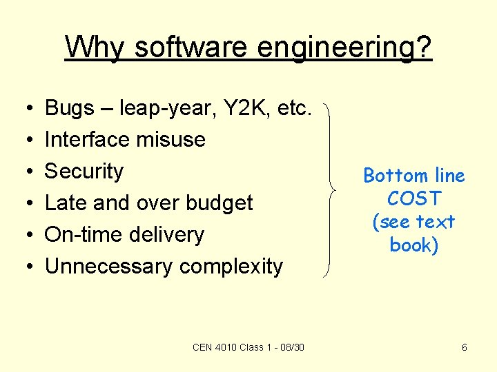 Why software engineering? • • • Bugs – leap-year, Y 2 K, etc. Interface
