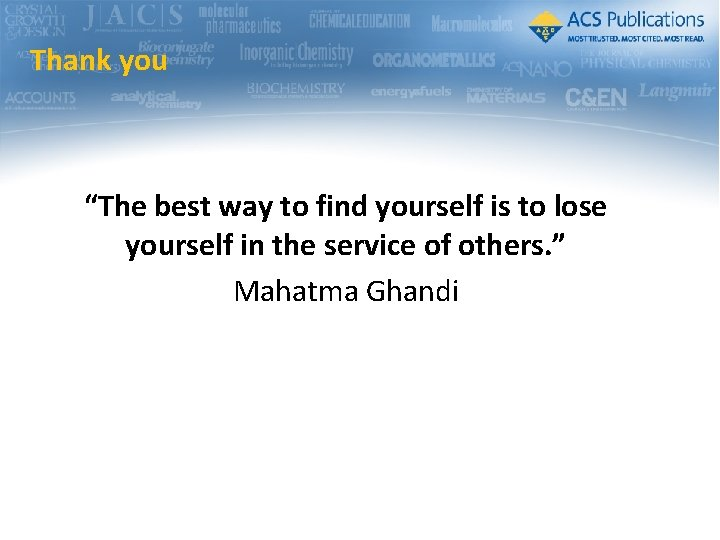 """Thank you """"The best way to find yourself is to lose yourself in the"""