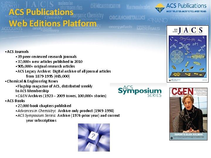 ACS Publications Web Editions Platform • ACS Journals • 39 peer-reviewed research journals •