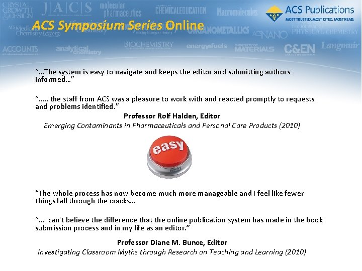 """ACS Symposium Series Online """"…The system is easy to navigate and keeps the editor"""