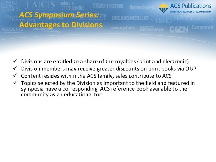 ACS Symposium Series: Advantages to Divisions ü ü Divisions are entitled to a share
