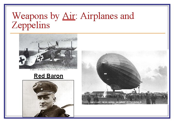 Weapons by Air: Airplanes and Zeppelins Red Baron