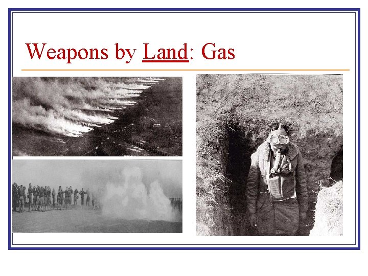 Weapons by Land: Gas
