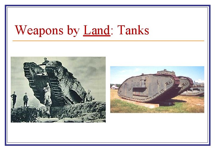 Weapons by Land: Tanks