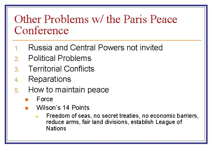 Other Problems w/ the Paris Peace Conference 1. 2. 3. 4. 5. Russia and