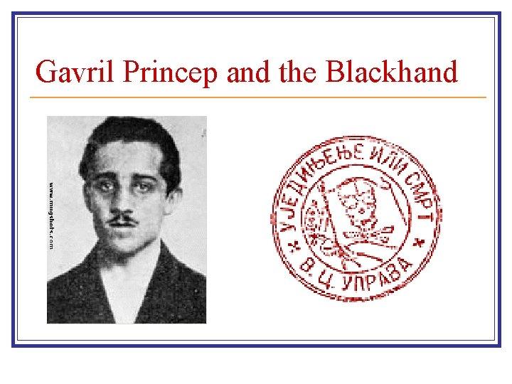 Gavril Princep and the Blackhand