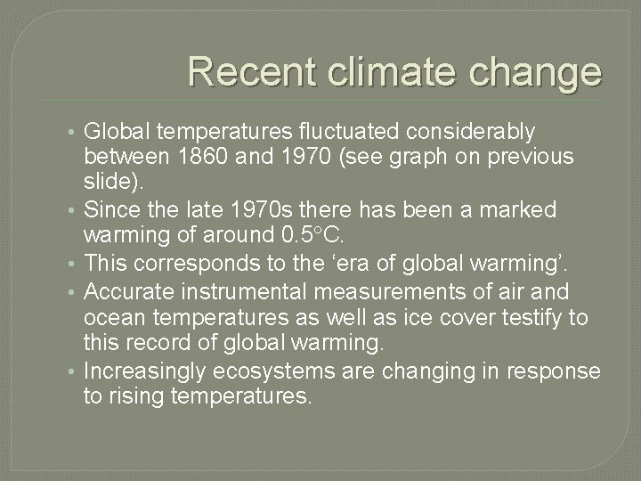 Recent climate change • Global temperatures fluctuated considerably • • between 1860 and 1970
