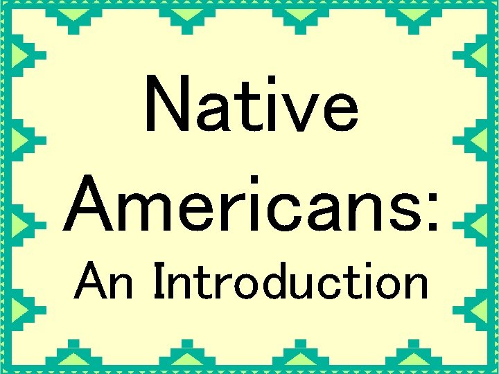 Native Americans: An Introduction