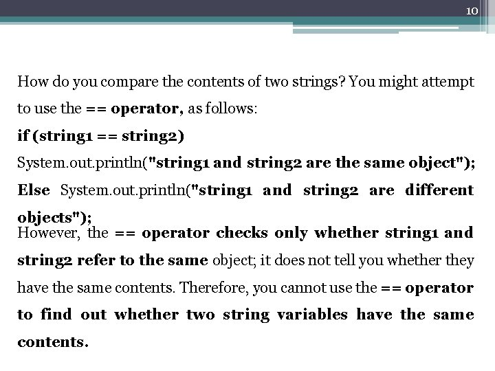 10 How do you compare the contents of two strings? You might attempt to