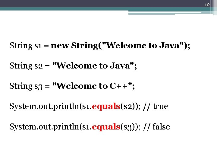 """12 String s 1 = new String(""""Welcome to Java""""); String s 2 = """"Welcome"""