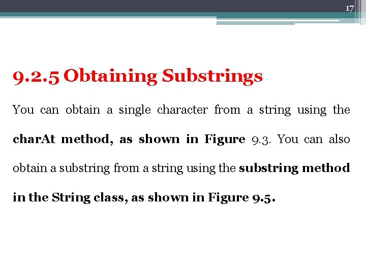 17 9. 2. 5 Obtaining Substrings You can obtain a single character from a