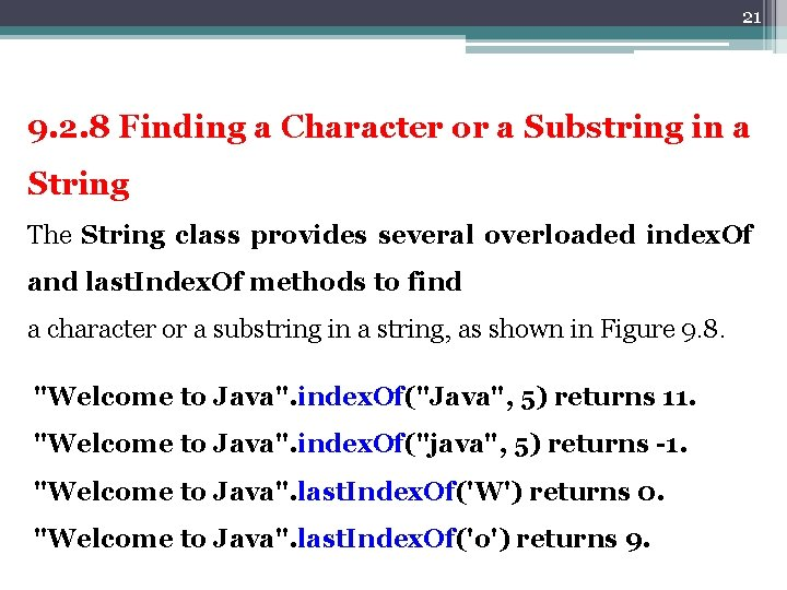 21 9. 2. 8 Finding a Character or a Substring in a String The