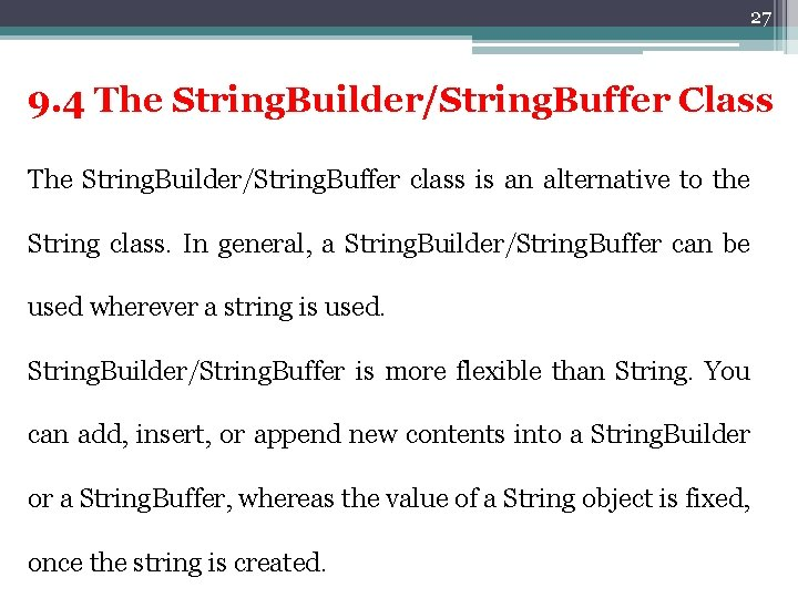 27 9. 4 The String. Builder/String. Buffer Class The String. Builder/String. Buffer class is