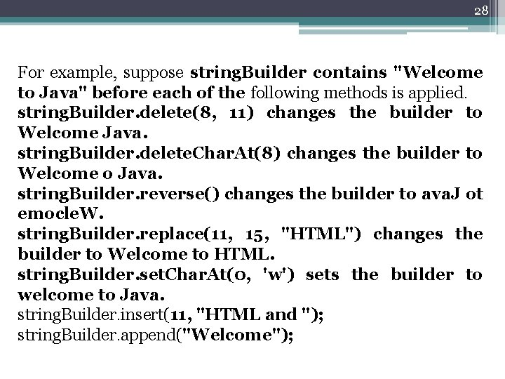 """28 For example, suppose string. Builder contains """"Welcome to Java"""" before each of the"""