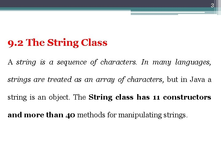 3 9. 2 The String Class A string is a sequence of characters. In