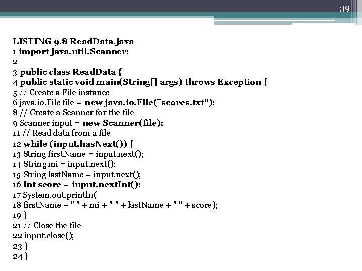 39 LISTING 9. 8 Read. Data. java 1 import java. util. Scanner; 2 3