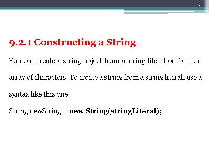 4 9. 2. 1 Constructing a String You can create a string object from