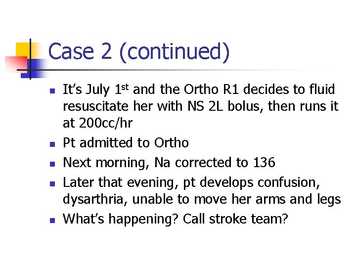 Case 2 (continued) n n n It's July 1 st and the Ortho R