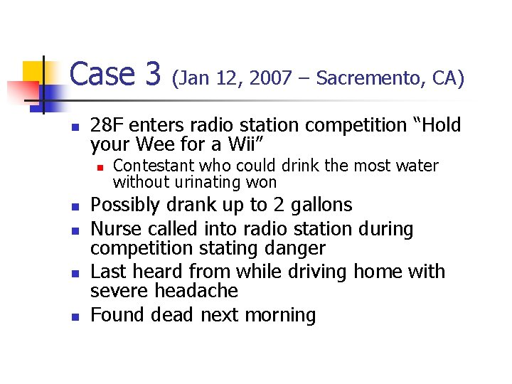 Case 3 (Jan 12, 2007 – Sacremento, CA) n 28 F enters radio station